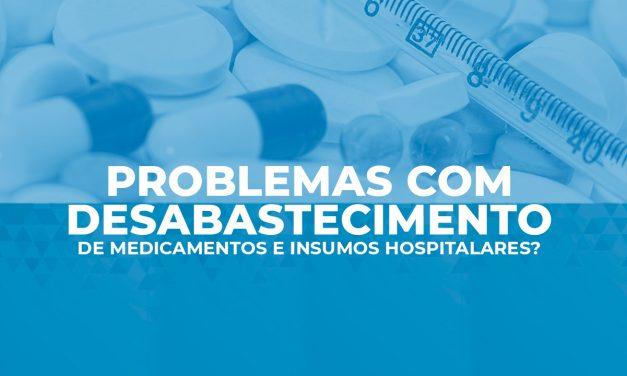 Problemas com desabastecimento e compra de medicamentos hospitalares?
