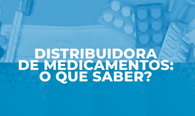 Distribuidora de Medicamentos – o que saber?