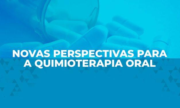 Novas perspectivas para a quimioterapia oral
